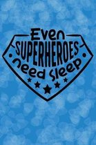 Even Superheroes Need Sleep