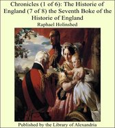 Chronicles (1 of 6): The Historie of England (7 of 8) the Seventh Boke of the Historie of England