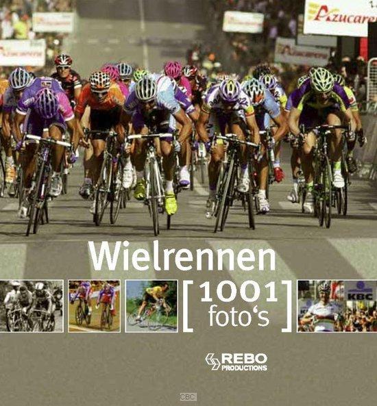 Cover van het boek 'Wielrennen - 1001 fotoboek'