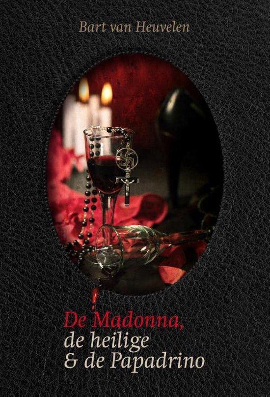 De Madonna, de heilige en de Papadrino - Bart van Heuvelen | Fthsonline.com