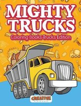 Mighty Trucks Coloring Books Trucks Edition