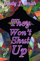 They Won't Shut Up