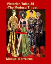 Victorian Tales 35 - The Medusa Threat.