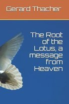 The Root of the Lotus, a Message from Heaven