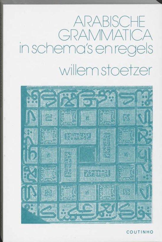 Arabische grammatica in schema's en regels - W. Stoetzer |