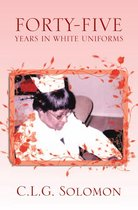 Forty-Five Years in White Uniforms