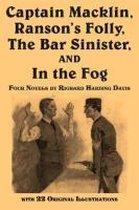 Captain Macklin, Ranson's Folly, the Bar Sinister, and in the Fog