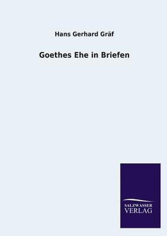 Boek cover Goethes Ehe in Briefen van Hans Gerhard Gräf (Paperback)