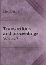 Transactions and Proceedings Volume 7