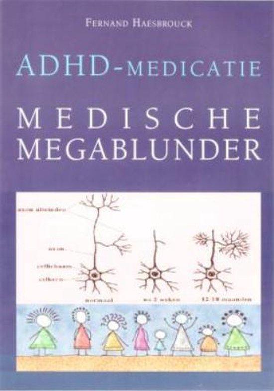 ADHD-medicatie - Medische Megablunder