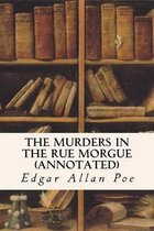 The Murders In The Rue Morgue (annotated)