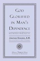 God Glorified in Man's Dependence