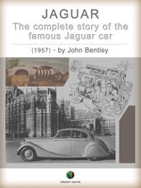 JAGUAR - The complete Story of the famous Jaguar Car
