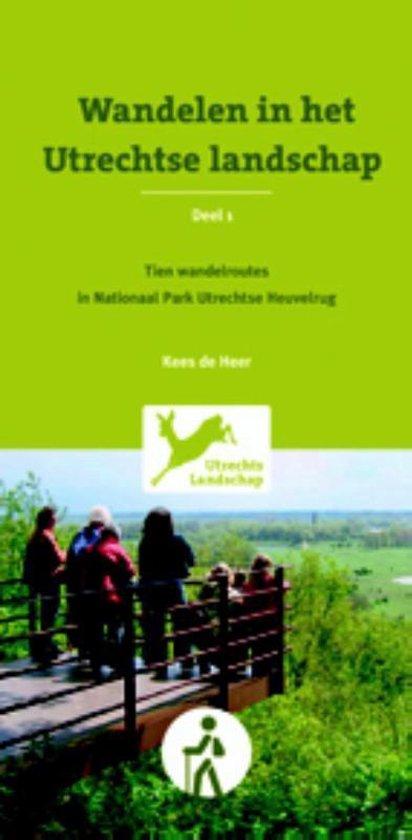 Wandelen in Utrechtse landschap 1 Tien wandelroutes in Nationaal Park Utrechtse Heuvelrug - Kees de Heer |