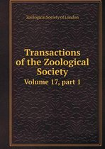 Transactions of the Zoological Society Volume 17, Part 1