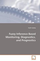 Fuzzy Inference Based Monitoring, Diagnostics, and Prognostics