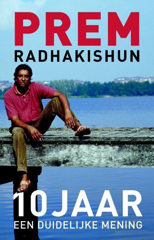 Cover van het boek '10 jaar een duidelijke mening' van Prem Radhakishun