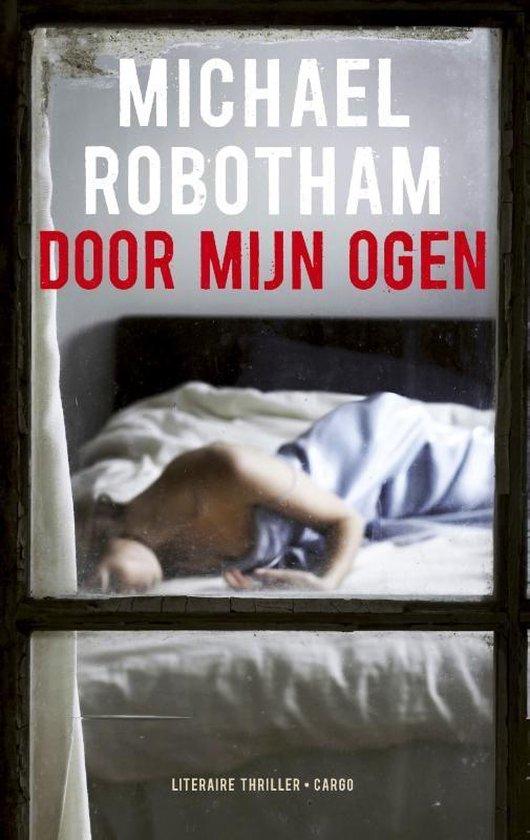 Boek cover Door mijn ogen van Michael Robotham (Onbekend)
