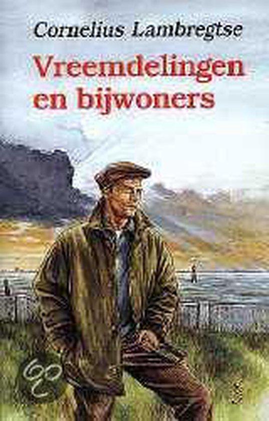 Vreemdelingen en bijwoners - Cornelius Lambregtse |