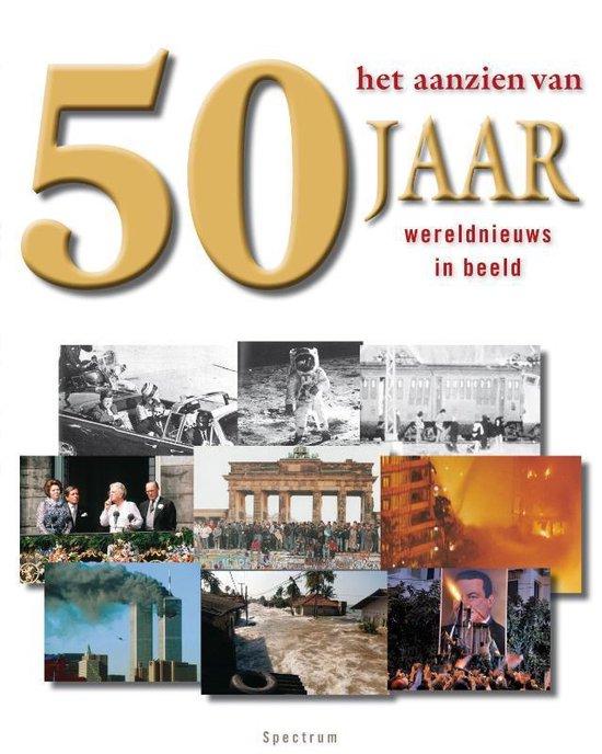Het Aanzien Van 50 Jaar Wereldnieuws In Beeld - Han van Bree |