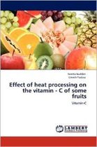 Effect of Heat Processing on the Vitamin - C of Some Fruits