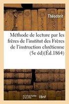 Methode de Lecture Par Les Freres Th. Et J. de l'Institut Des Freres de l'Instruction Chretienne.