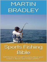 Sports Fishing Bible: Little Known Tips You Need to Know About Sports Fishing, California Sport Fishing and More