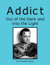 Addict Out of the Dark and Into the Light