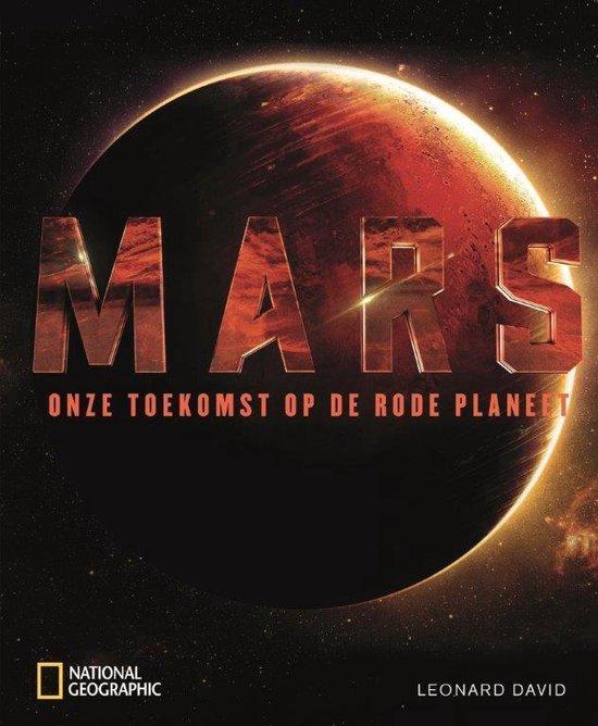 Mars. Onze toekomst op de rode planeet - Leonard David | Fthsonline.com
