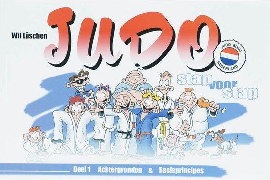 Judo / 1 Achtergronden En Basisprincipes - W. Lüschen |