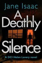 A Deathly Silence (The DCI Helen Lavery Thrillers Book 3)