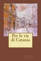 Per Le Vie Di Catania