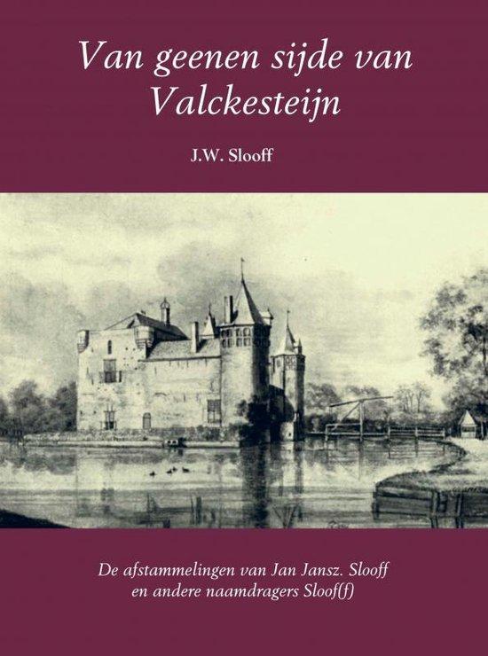 Van geenen sijde van Valckesteijn - J.W. Slooff |