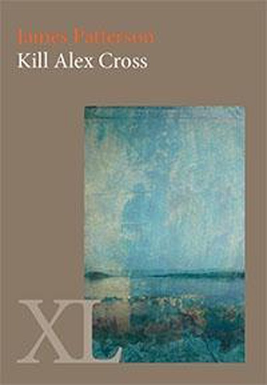 XL 1948 - Kill Alex Cross - James Patterson | Readingchampions.org.uk
