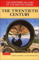 The Oxford History of the British Empire: Volume IV: The Twentieth Century