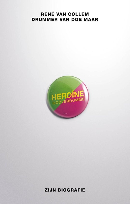 Heroine godverdomme - Rene van Collem |