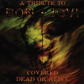 Covered Dead Or Alive