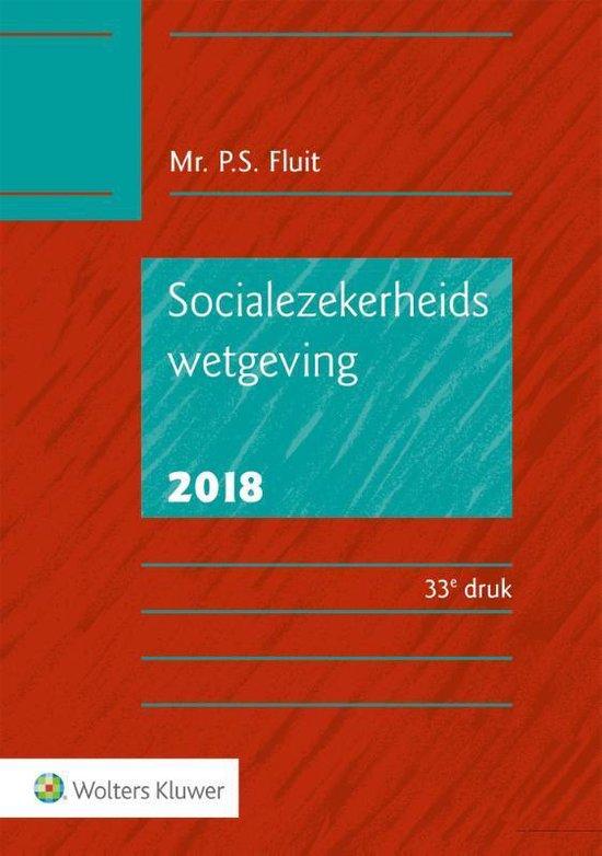 Socialezekerheidswetgeving 2018 - P.S. Fluit |