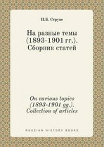 On Various Topics (1893-1901 Gg.). Collection of Articles