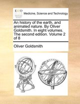 An History of the Earth, and Animated Nature. by Oliver Goldsmith. in Eight Volumes. the Second Edition. Volume 2 of 8