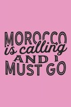 Morocco Is Calling And I Must Go