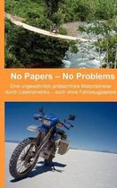 No Papers - No Problems