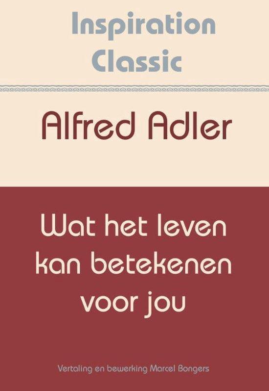 Inspiration Classic 27 - Wat het leven kan betekenen voor jou - Alfred Adler |