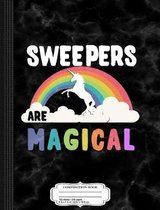 Sweepers Are Magical Composition Notebook