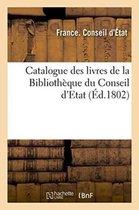 Catalogue des livres de la Bibliotheque du Conseil d'Etat