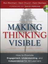 Making Thinking Visible : How to Promote Engagement, Understanding, and Independence for All Learners