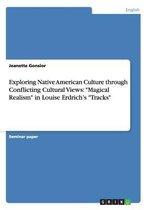 Exploring Native American Culture through Conflicting Cultural Views