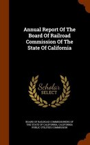 Annual Report of the Board of Railroad Commission of the State of California