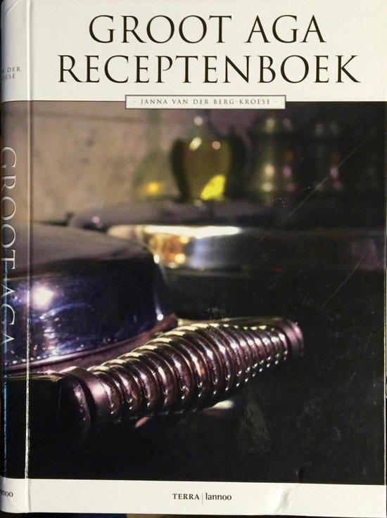 Groot Aga Receptenboek - Janna van der Berg-Kroese |