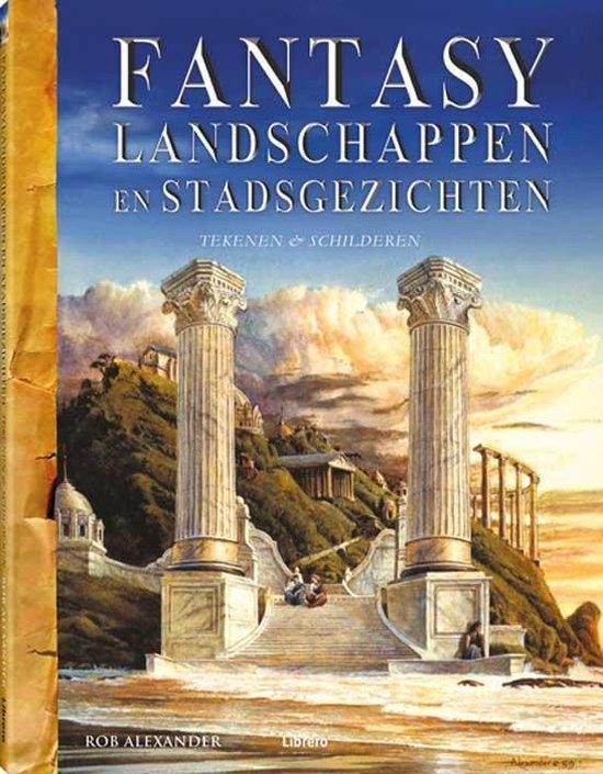 Fantasy Landschappen En Stadsgezichten - Rob Alexander |